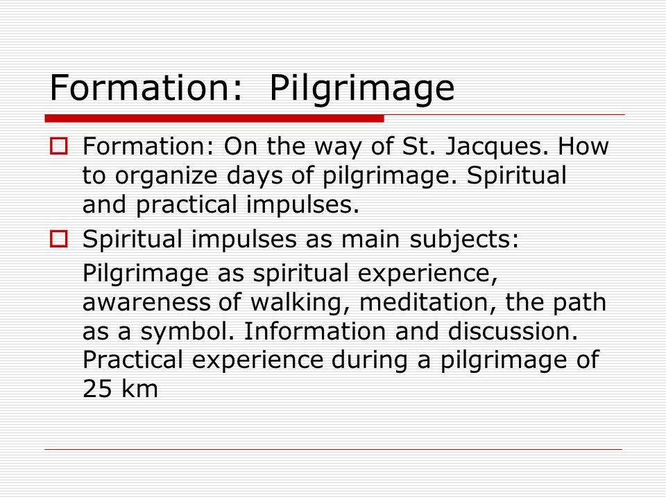 Formation: Pilgrimage