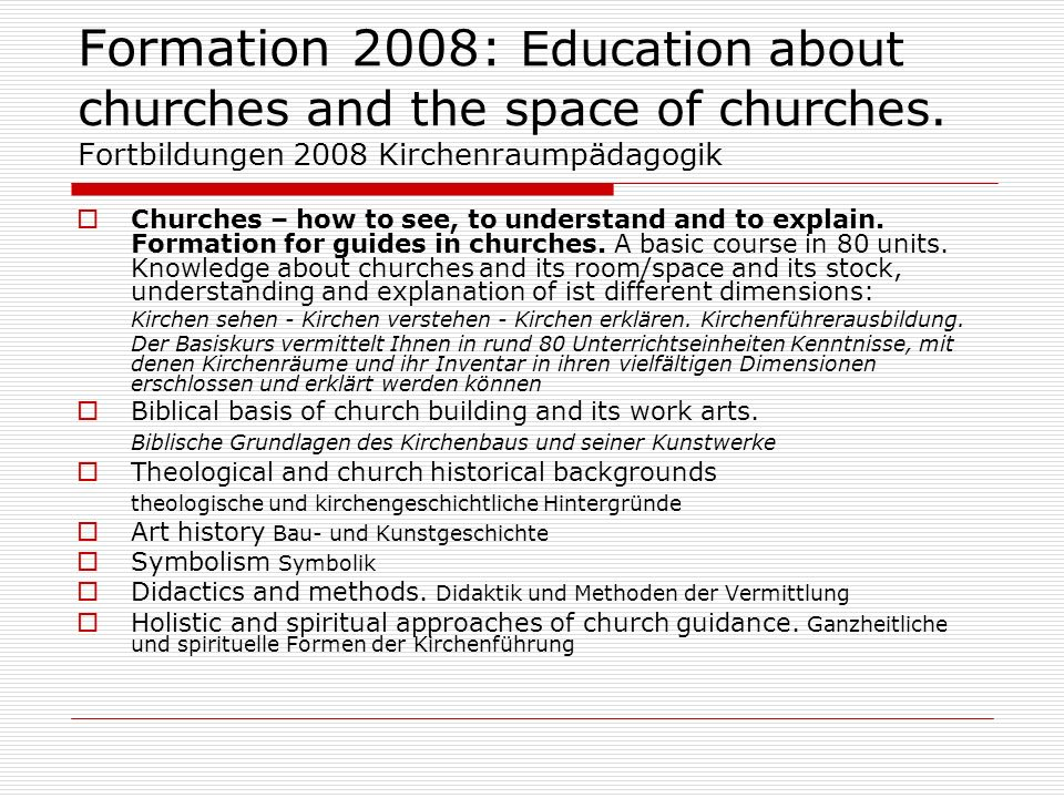 Formation 2008: Education about churches and the space of churches