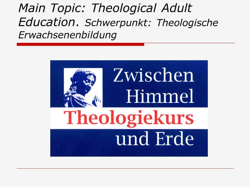 Main Topic: Theological Adult Education