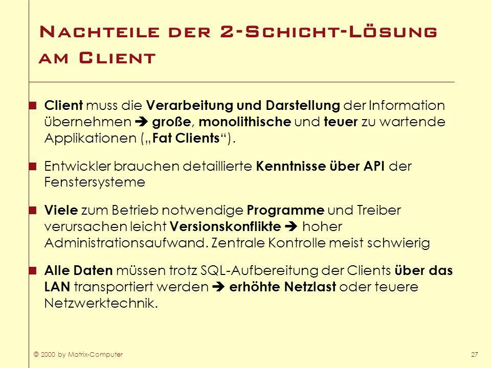 Nachteile der 2-Schicht-Lösung am Client