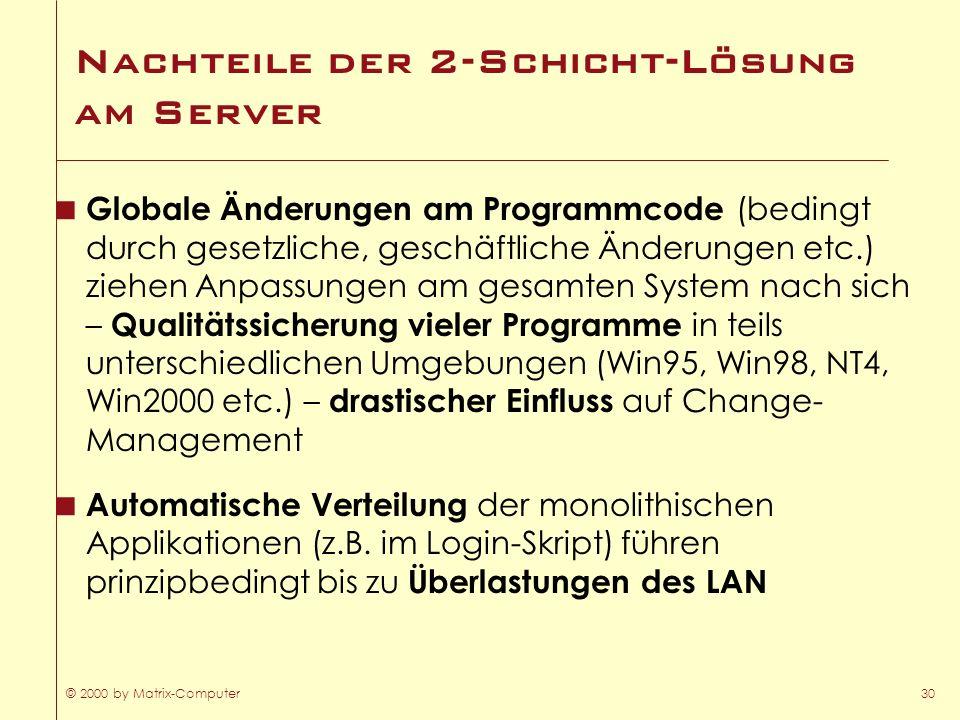 Nachteile der 2-Schicht-Lösung am Server