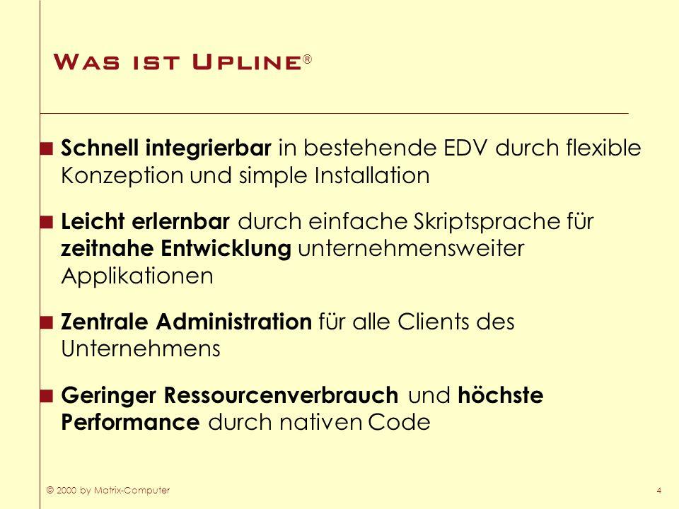 Was ist Upline® Schnell integrierbar in bestehende EDV durch flexible Konzeption und simple Installation.