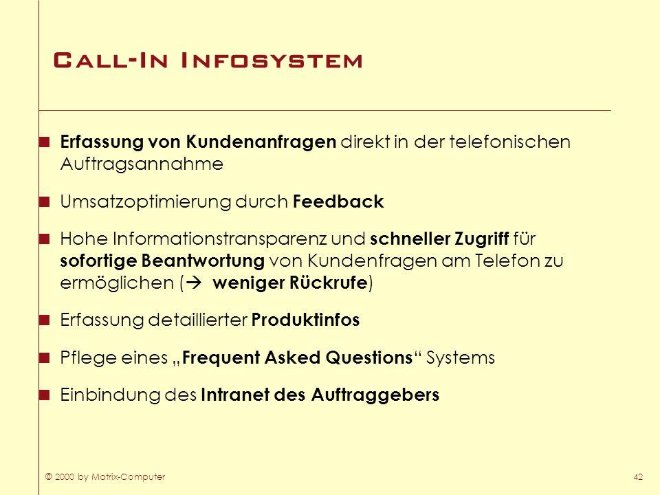 Call-In InfosystemErfassung von Kundenanfragen direkt in der telefonischen Auftragsannahme. Umsatzoptimierung durch Feedback.