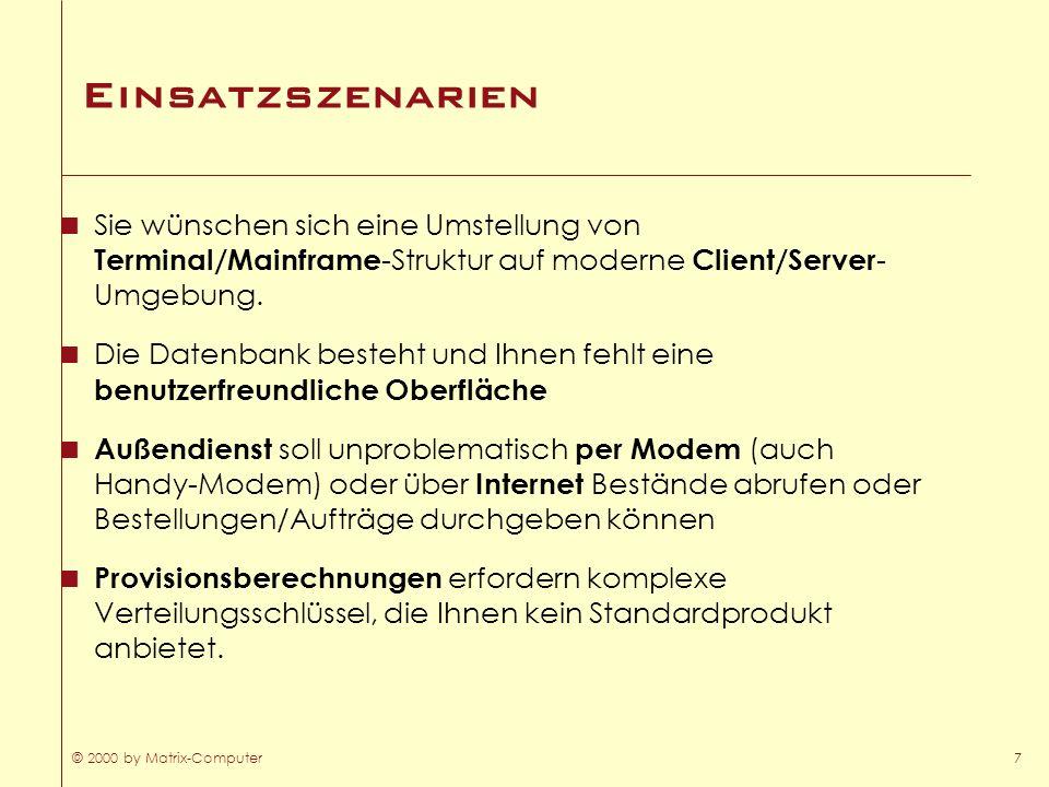 Einsatzszenarien Sie wünschen sich eine Umstellung von Terminal/Mainframe-Struktur auf moderne Client/Server-Umgebung.