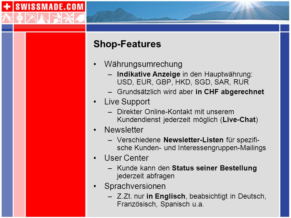 Shop-Features Währungsumrechung Live Support Newsletter User Center