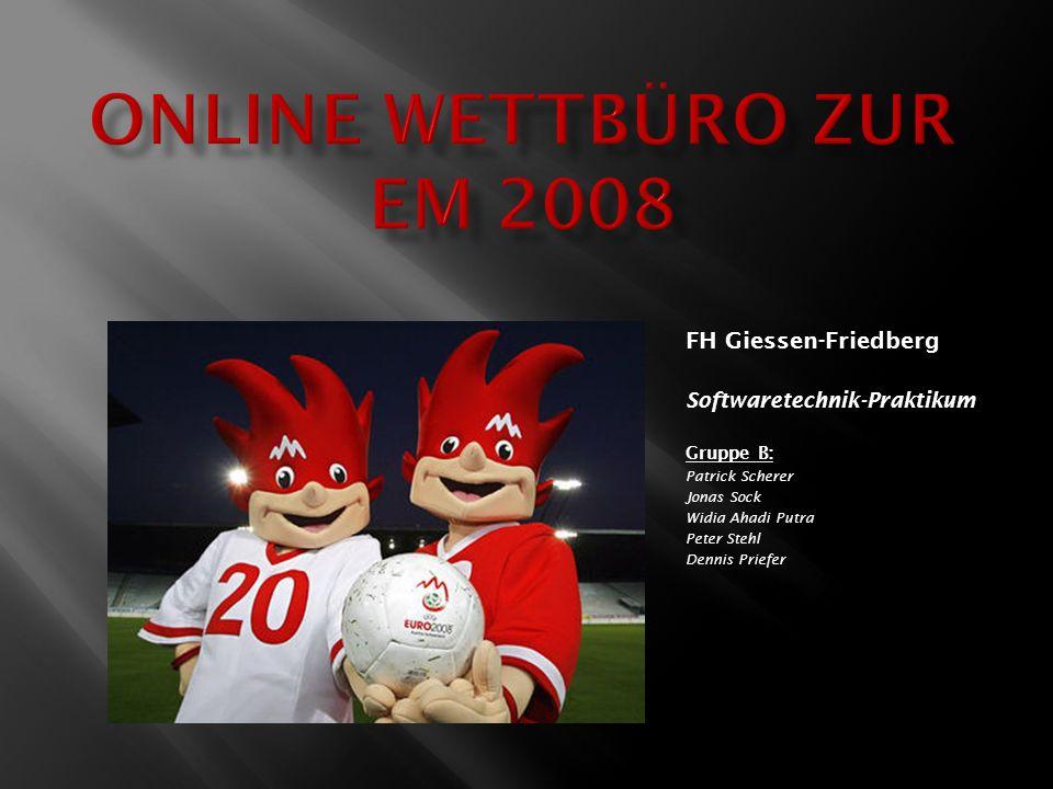 Online Wettbüro zur EM 2008 FH Giessen-Friedberg
