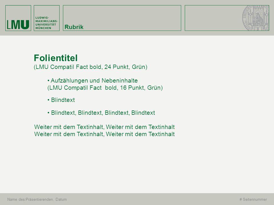 Folientitel Rubrik (LMU Compatil Fact bold, 24 Punkt, Grün)