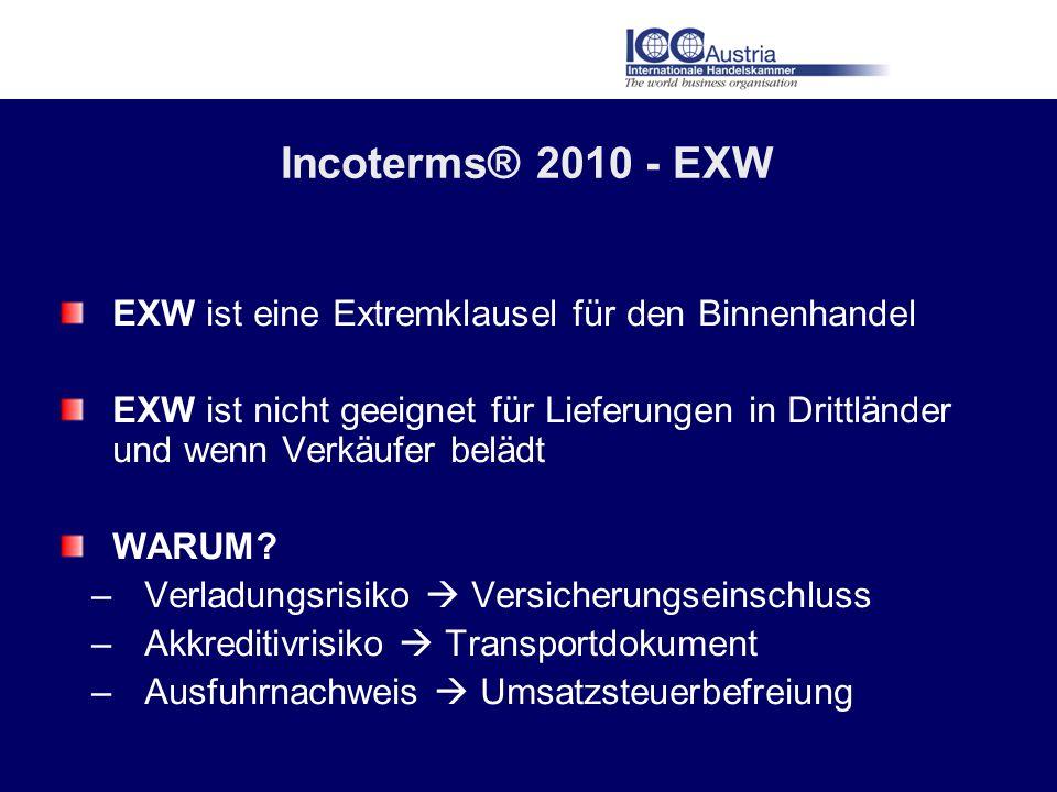 Incoterms® 2010 - EXW EXW ist eine Extremklausel für den Binnenhandel