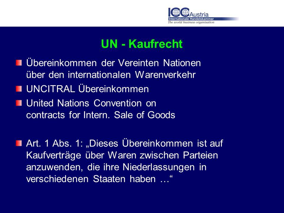 UN - Kaufrecht Übereinkommen der Vereinten Nationen über den internationalen Warenverkehr. UNCITRAL Übereinkommen.