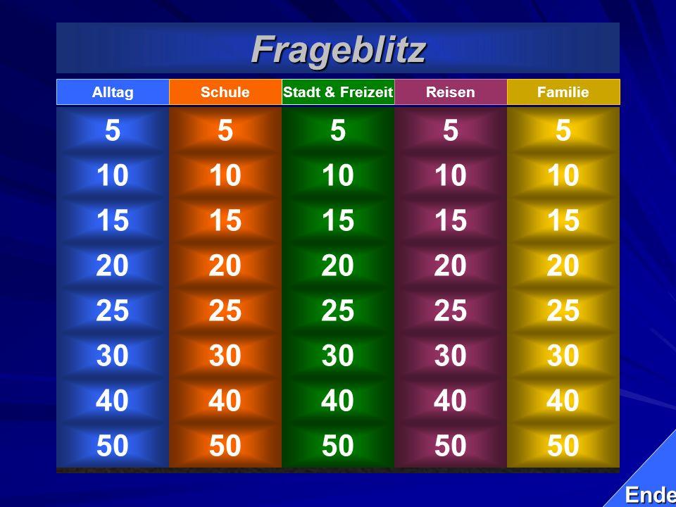 Frageblitz Alltag. Schule. Stadt & Freizeit. Reisen. Familie. 5. 5. 5. 5. 5. 10. 10. 10.
