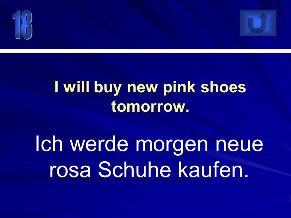 I will buy new pink shoes tomorrow.