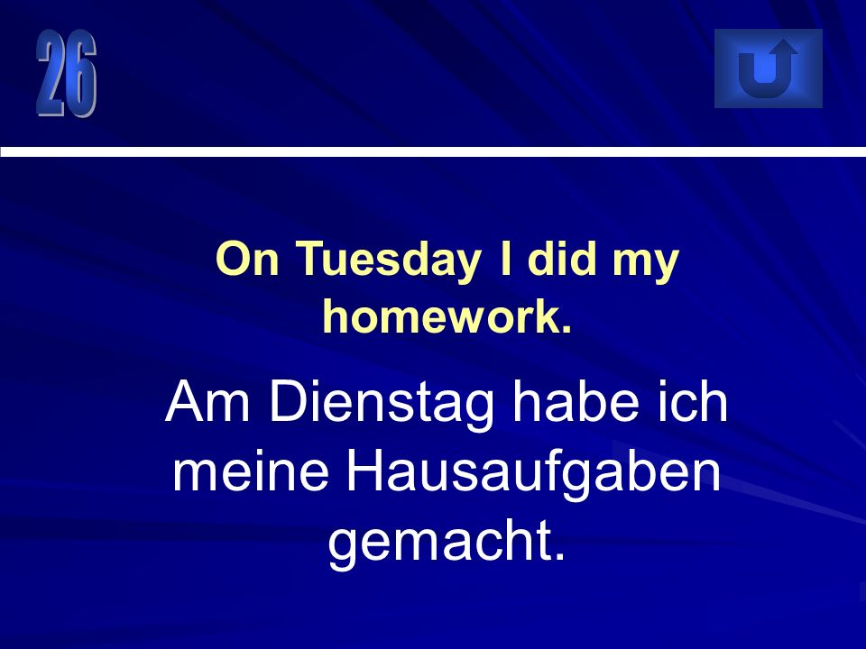 On Tuesday I did my homework.