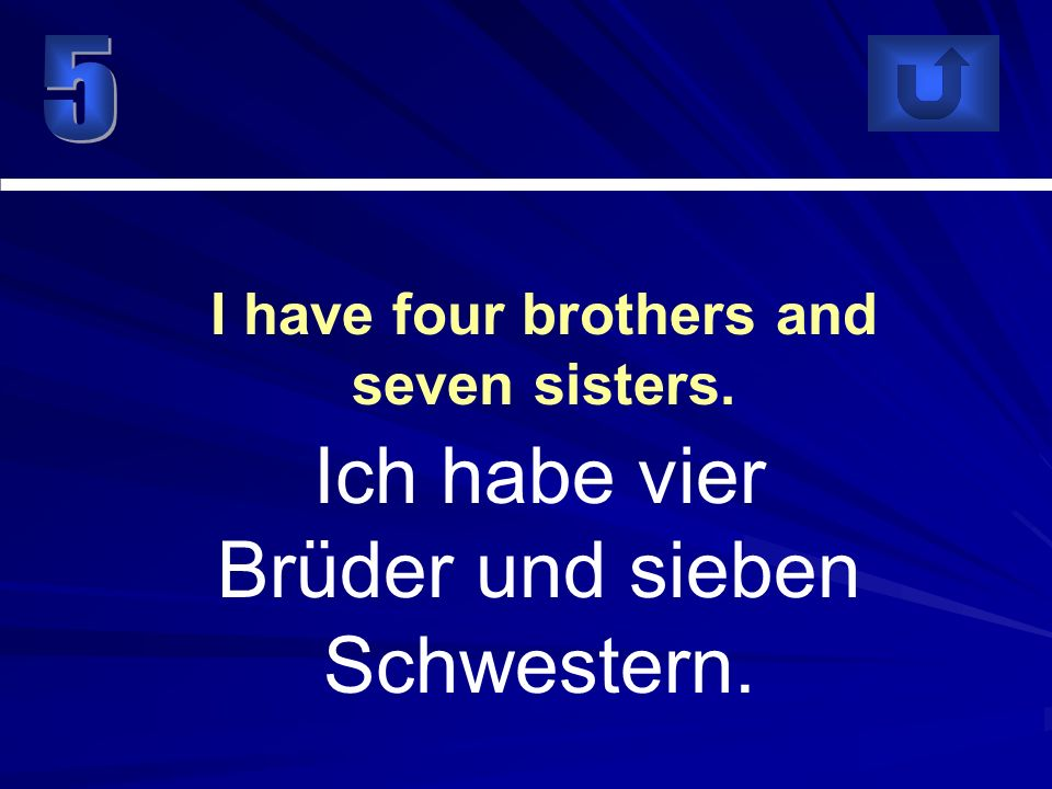I have four brothers and seven sisters.