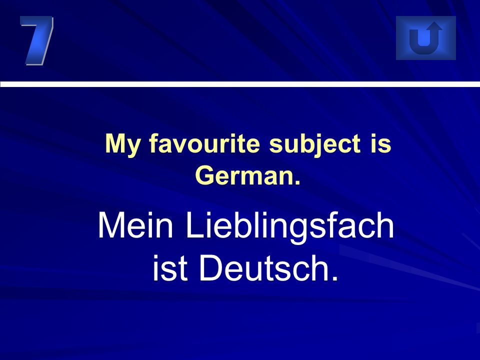 My favourite subject is German.