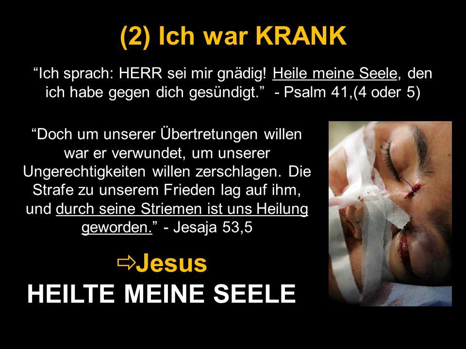 Jesus HEILTE MEINE SEELE
