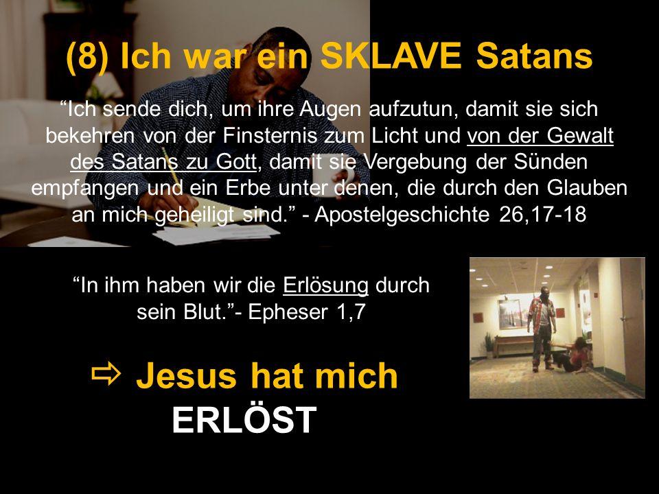 (8) Ich war ein SKLAVE Satans