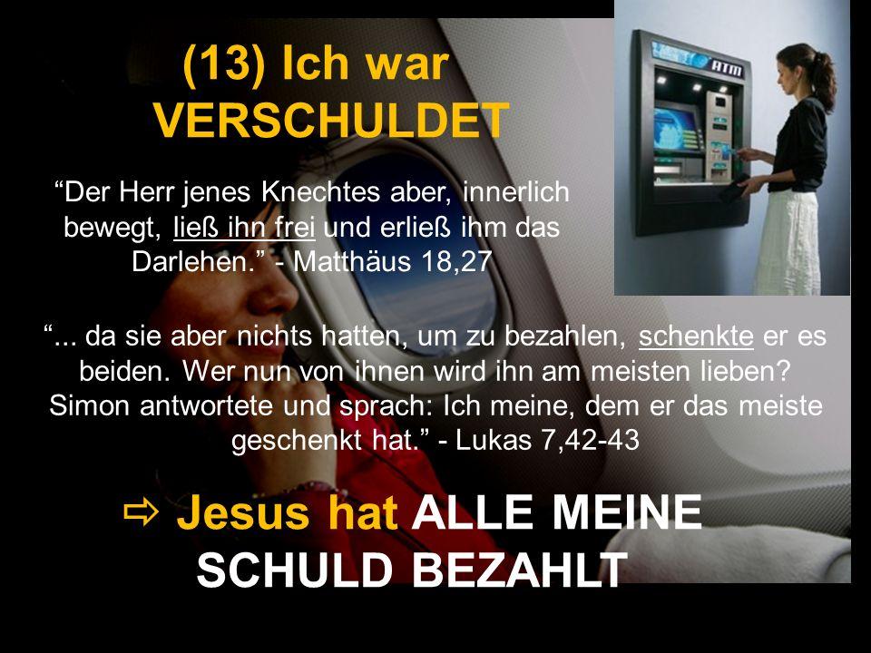  Jesus hat ALLE MEINE SCHULD BEZAHLT
