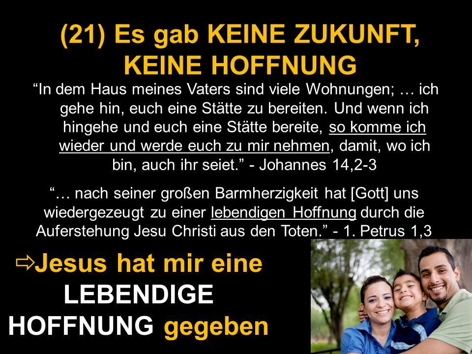 (21) Es gab KEINE ZUKUNFT, KEINE HOFFNUNG