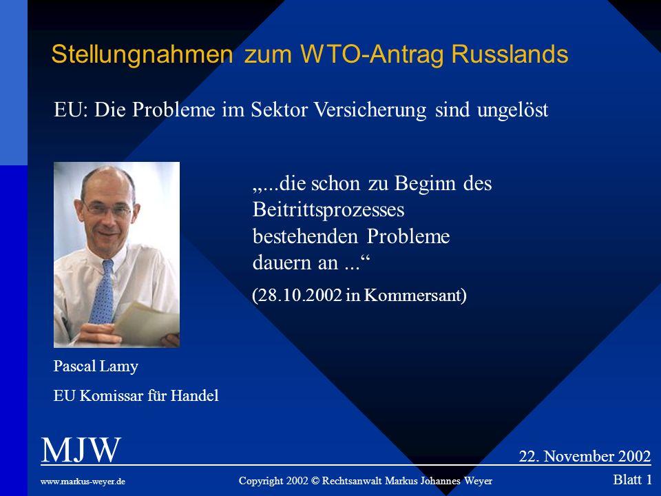 MJW 22. November 2002 Stellungnahmen zum WTO-Antrag Russlands
