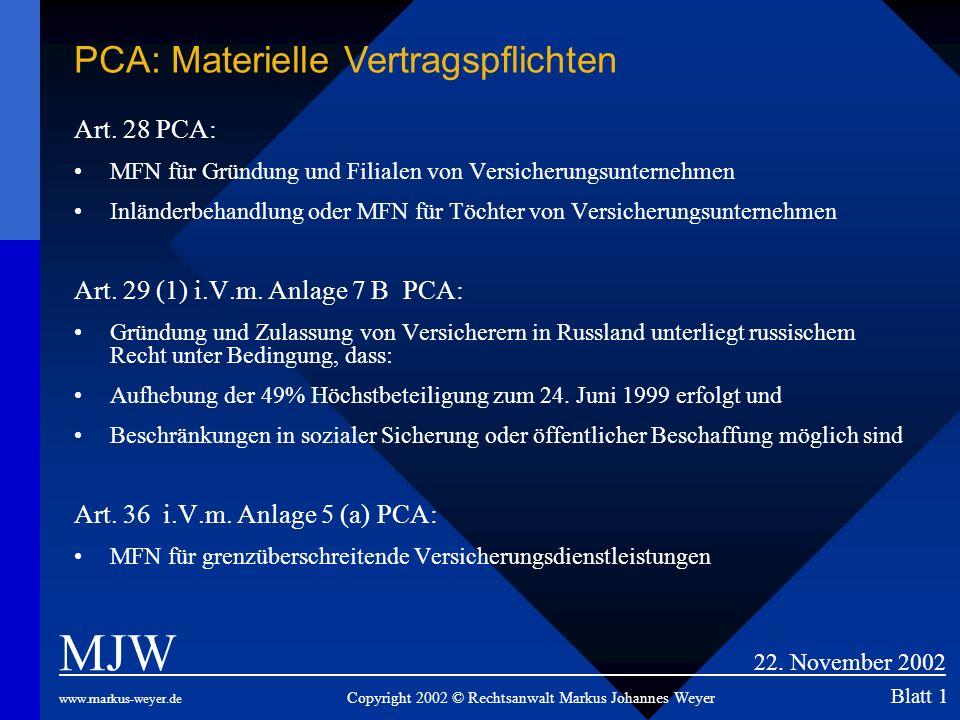 MJW 22. November 2002 PCA: Materielle Vertragspflichten Art. 28 PCA: