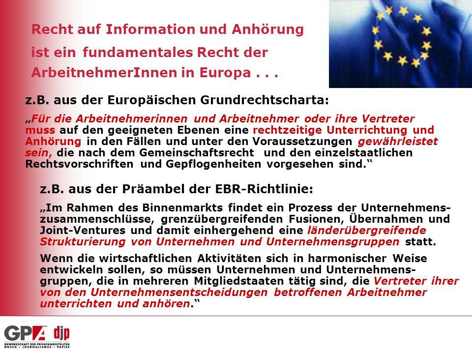 Recht auf Information und Anhörung ist ein fundamentales Recht der ArbeitnehmerInnen in Europa . . .