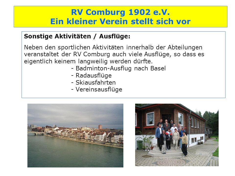 Sonstige Aktivitäten / Ausflüge: Neben den sportlichen Aktivitäten innerhalb der Abteilungen veranstaltet der RV Comburg auch viele Ausflüge, so dass es eigentlich keinem langweilig werden dürfte.