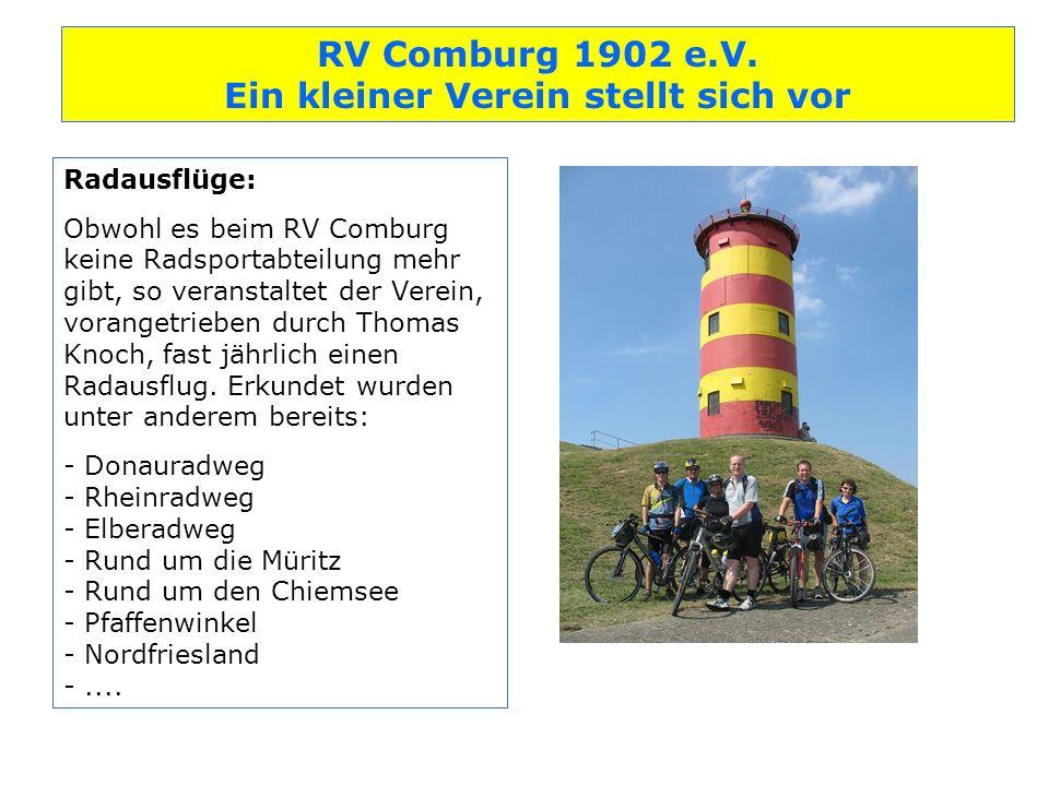 Radausflüge: Obwohl es beim RV Comburg keine Radsportabteilung mehr gibt, so veranstaltet der Verein, vorangetrieben durch Thomas Knoch, fast jährlich einen Radausflug.