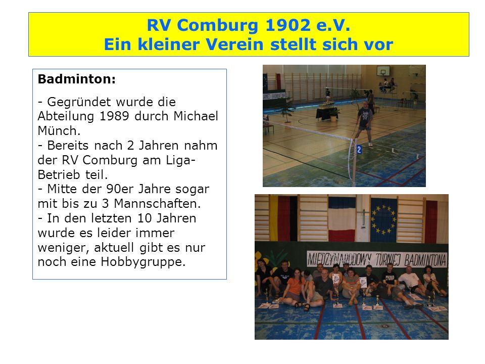 Badminton: - Gegründet wurde die Abteilung 1989 durch Michael Münch