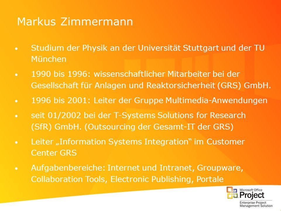 Markus Zimmermann Studium der Physik an der Universität Stuttgart und der TU München.