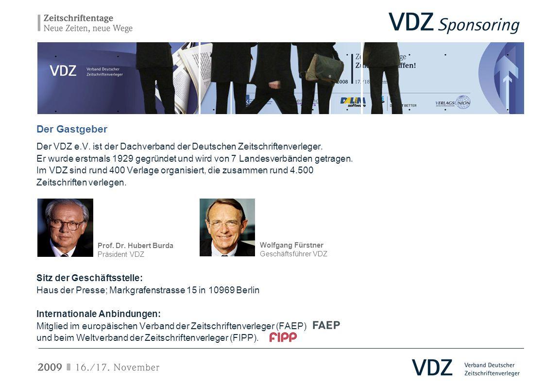 Der Gastgeber Der VDZ e.V. ist der Dachverband der Deutschen Zeitschriftenverleger.