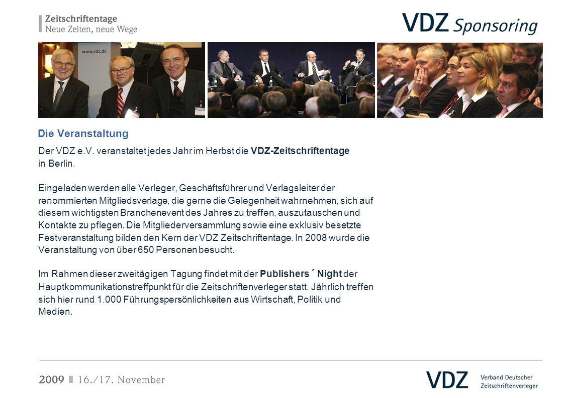 Die Veranstaltung Der VDZ e.V. veranstaltet jedes Jahr im Herbst die VDZ-Zeitschriftentage. in Berlin.