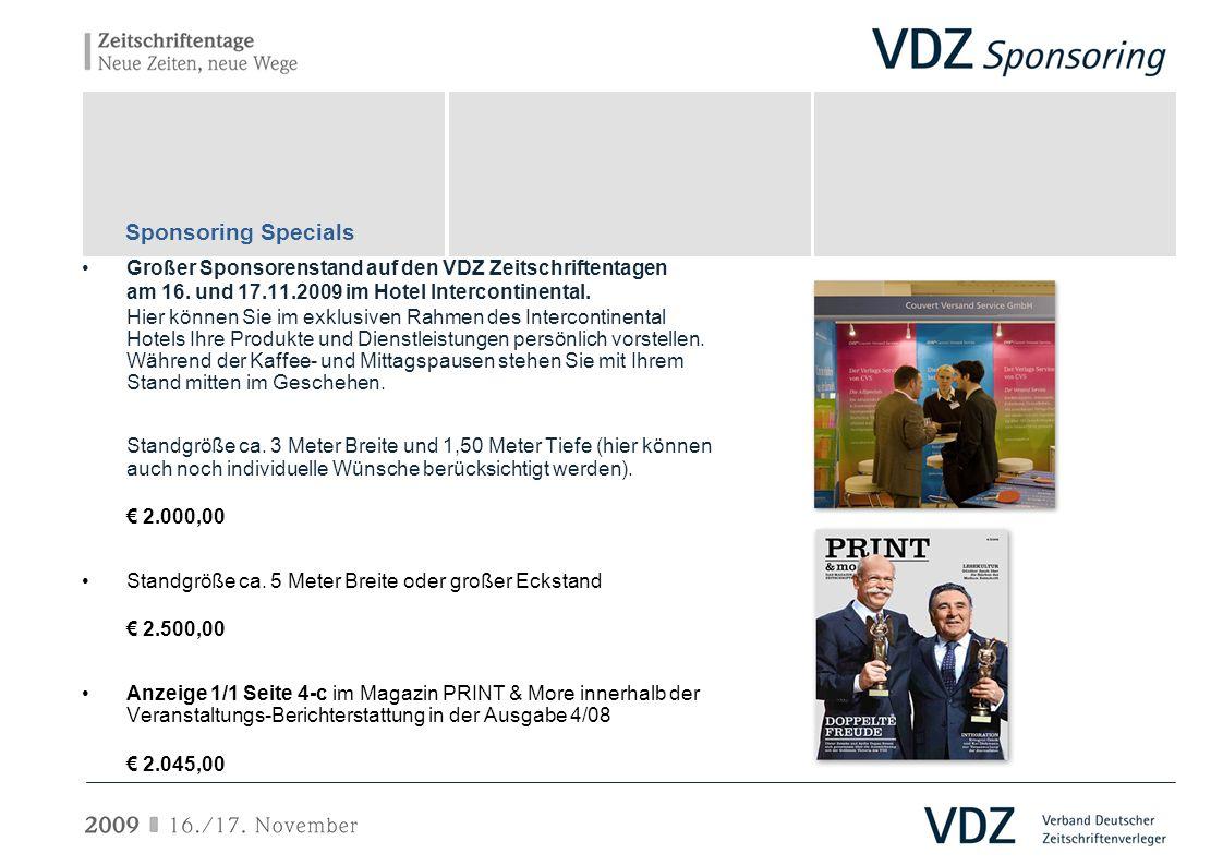 Sponsoring Specials Großer Sponsorenstand auf den VDZ Zeitschriftentagen. am 16. und 17.11.2009 im Hotel Intercontinental.