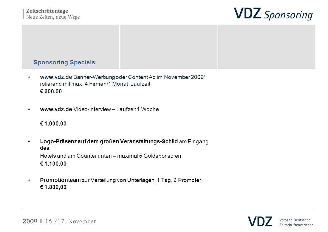 Sponsoring Specials www.vdz.de Banner-Werbung oder Content Ad im November 2009/ rolierend mit max. 4 Firmen/1 Monat Laufzeit.