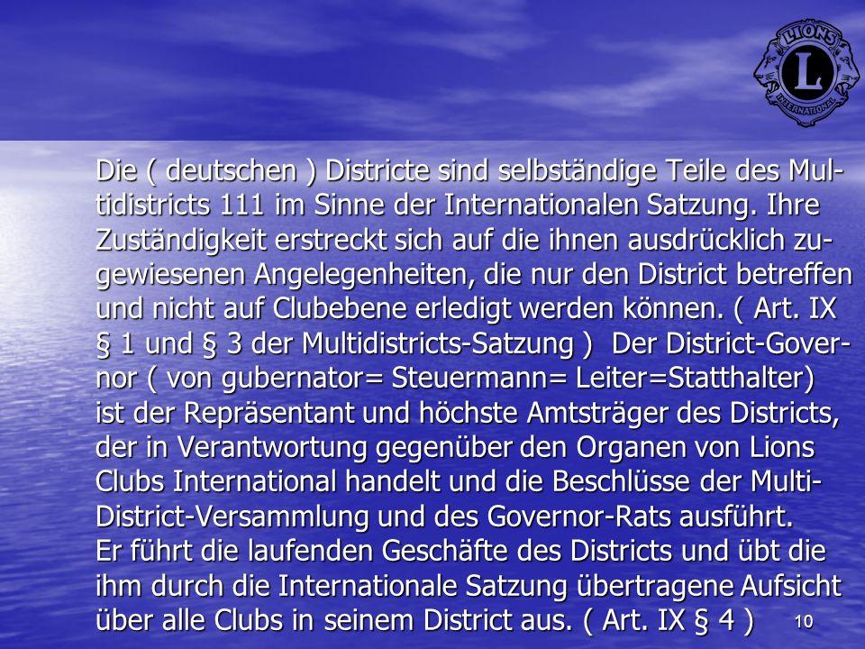Die ( deutschen ) Districte sind selbständige Teile des Mul-tidistricts 111 im Sinne der Internationalen Satzung.