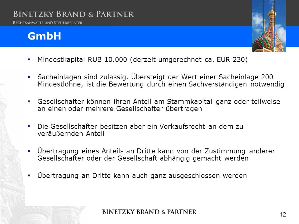 GmbH Mindestkapital RUB 10.000 (derzeit umgerechnet ca. EUR 230)