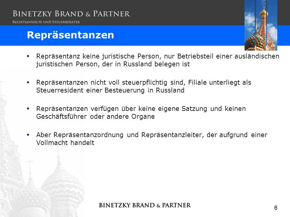 Repräsentanzen Repräsentanz keine juristische Person, nur Betriebsteil einer ausländischen juristischen Person, der in Russland belegen ist.