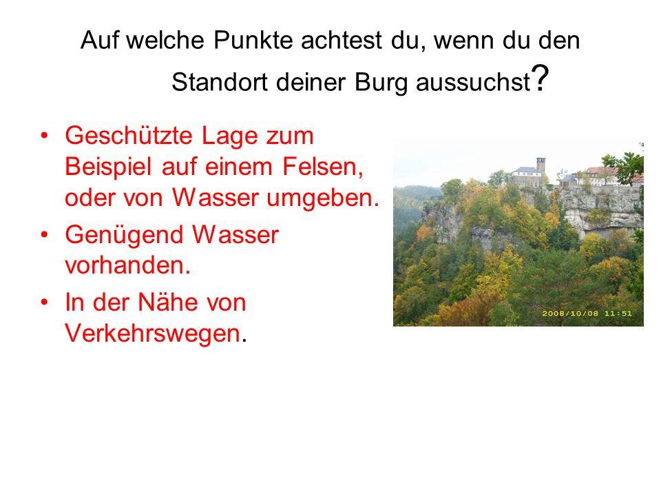 Auf welche Punkte achtest du, wenn du den Standort deiner Burg aussuchst