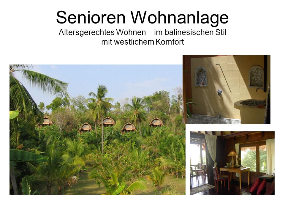 Senioren Wohnanlage Altersgerechtes Wohnen – im balinesischen Stil mit westlichem Komfort