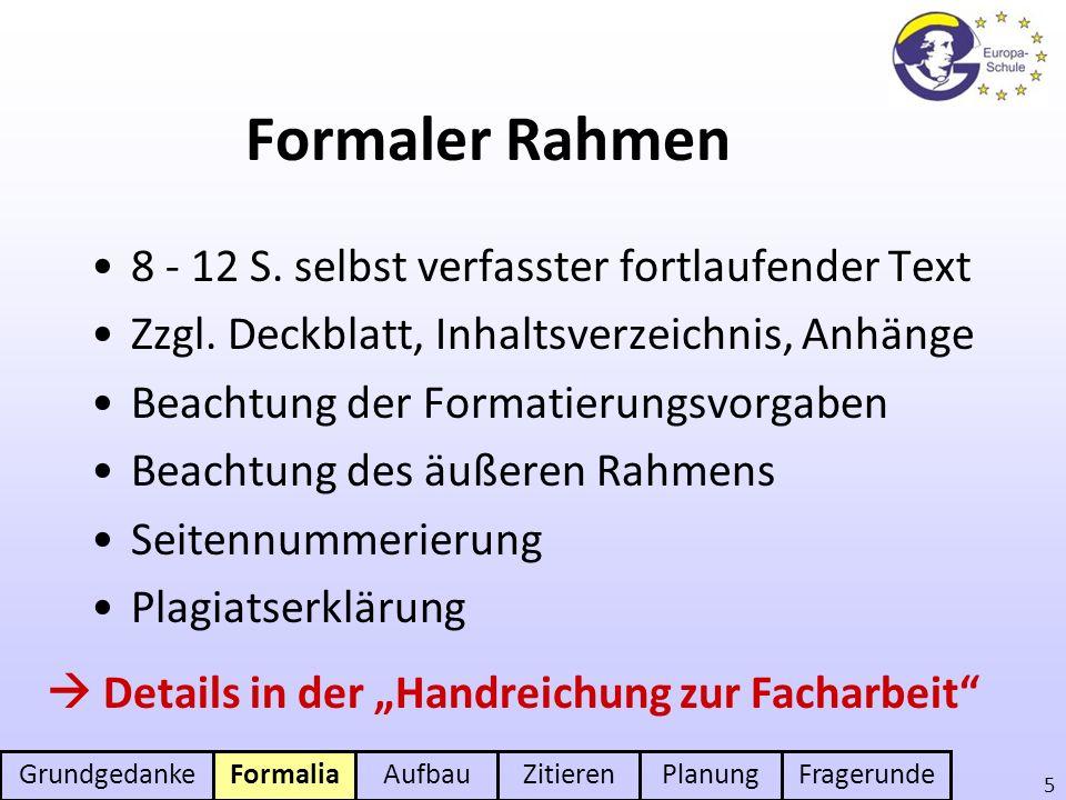 Formaler Rahmen 8 - 12 S. selbst verfasster fortlaufender Text