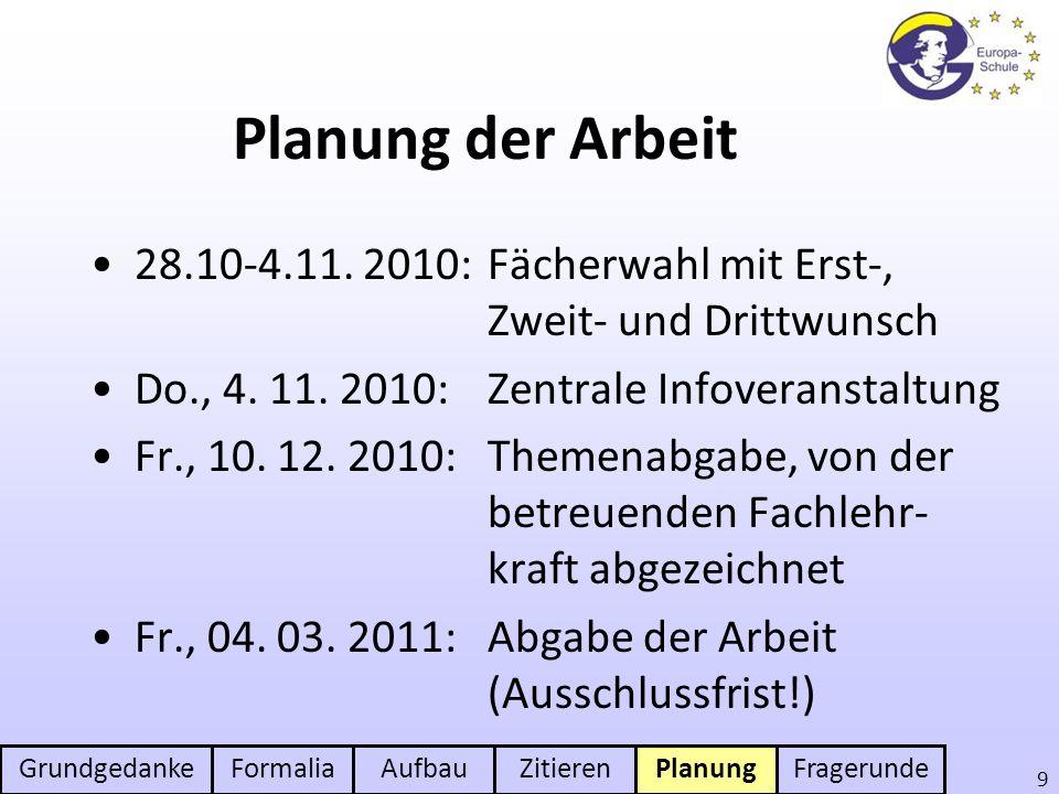 Planung der Arbeit 28.10-4.11. 2010: Fächerwahl mit Erst-, Zweit- und Drittwunsch. Do., 4. 11. 2010: Zentrale Infoveranstaltung.