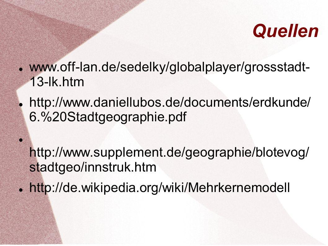 Quellen www.off-lan.de/sedelky/globalplayer/grossstadt- 13-lk.htm