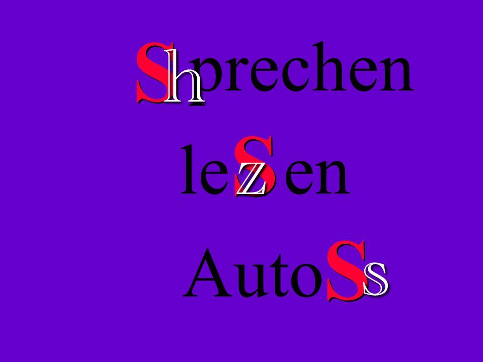 S prechen h S z le en S s Auto