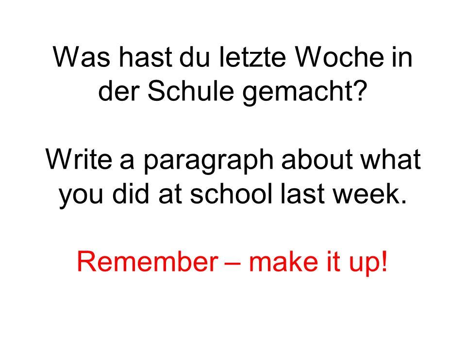 Was hast du letzte Woche in der Schule gemacht