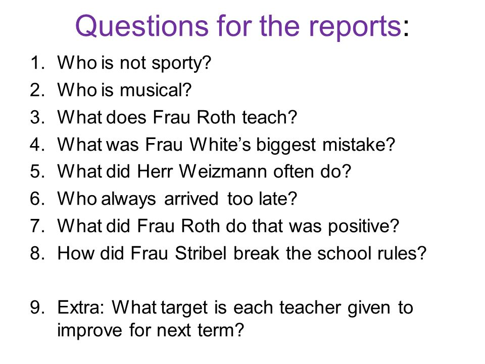 Questions for the reports: