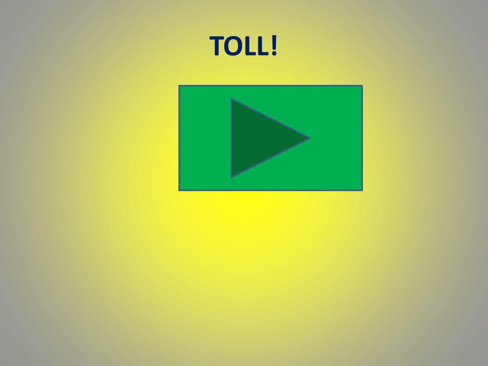 TOLL!