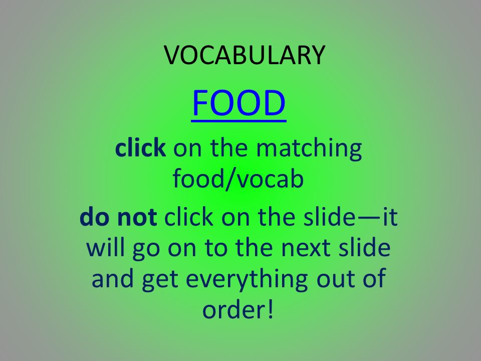 click on the matching food/vocab