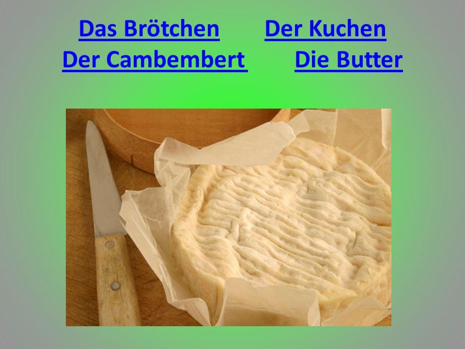 Das Brötchen Der Kuchen Der Cambembert Die Butter