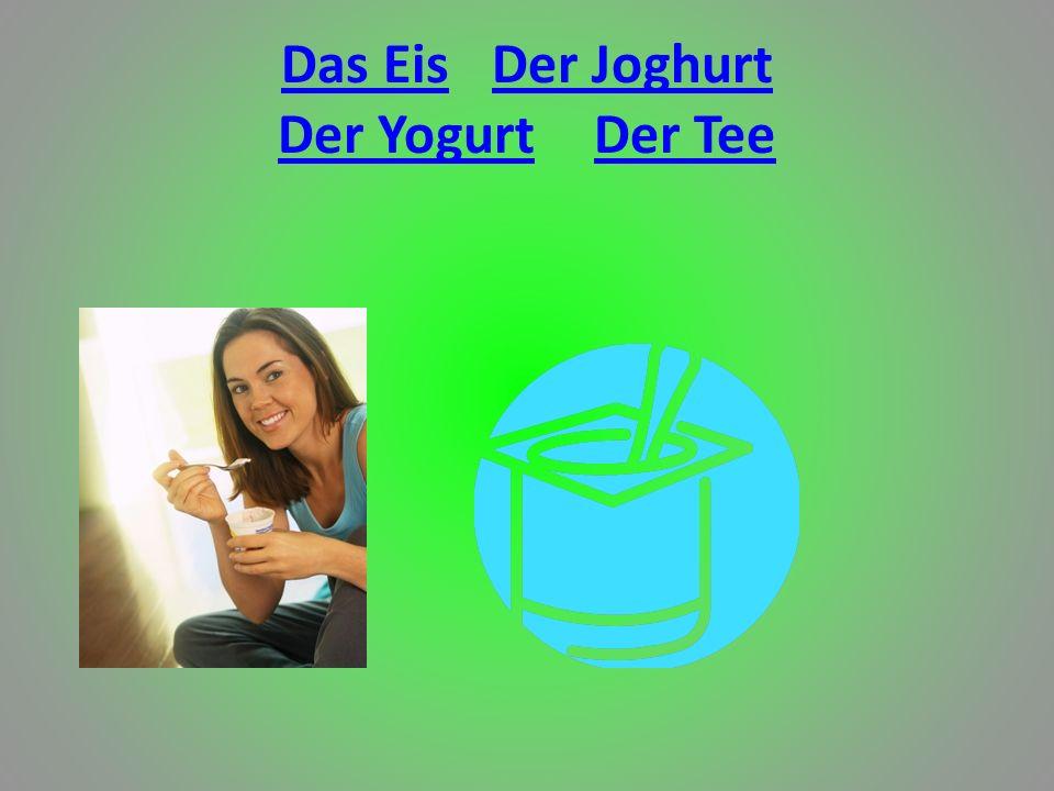 Das Eis Der Joghurt Der Yogurt Der Tee
