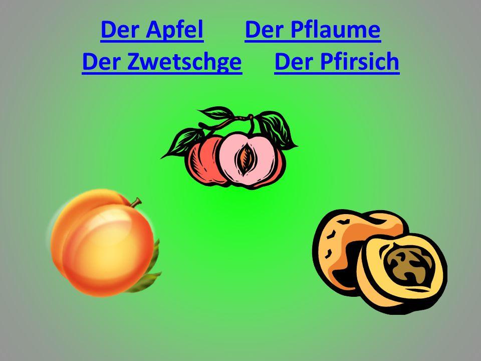 Der Apfel Der Pflaume Der Zwetschge Der Pfirsich