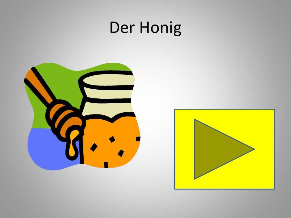 Der Honig